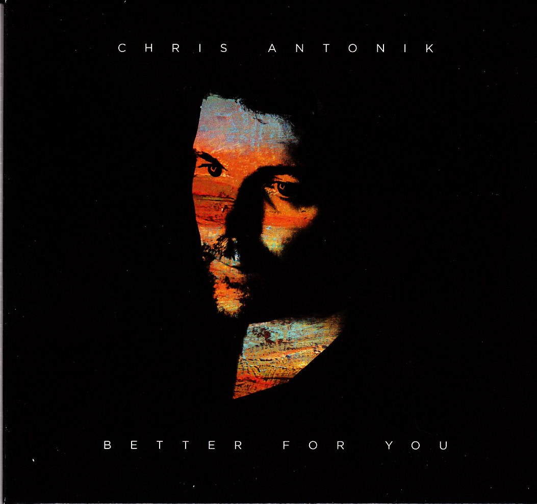 Chris Antonik - Better For You (Self)