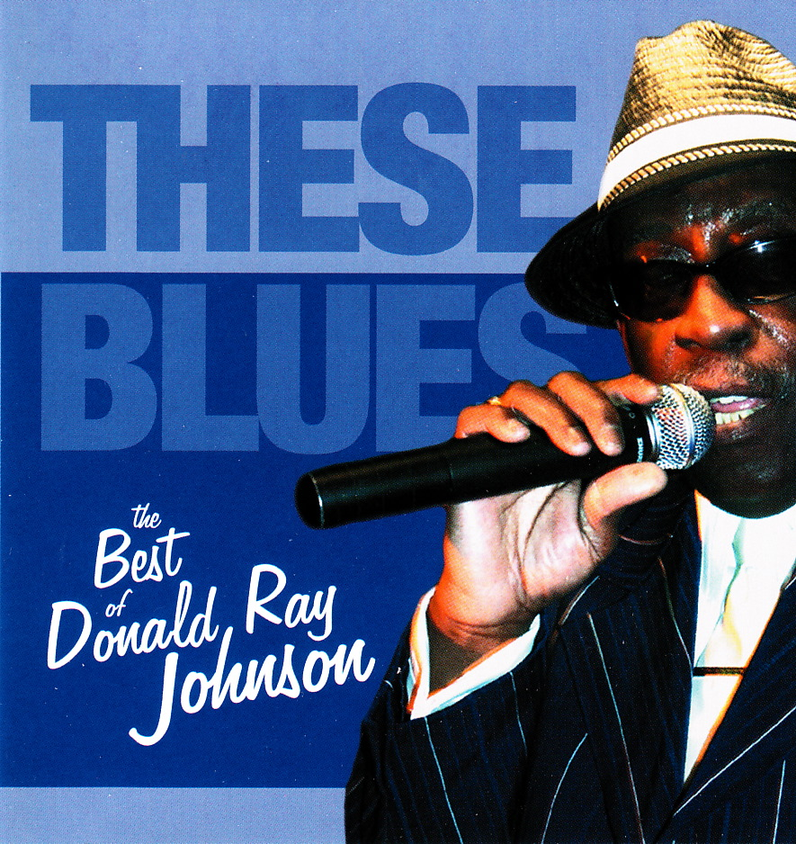 Donald Ray Johnson - These Blues - The Best of Donald Ray Johnson (Mar Vista)