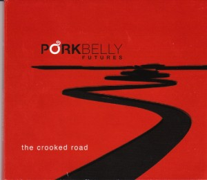 Porkbelly Futures - The Crooked Road