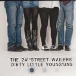 The 24th Street Wailers - Dirty Little Young 'uns (Self)