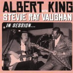 Albert King & Stevie Ray Vaughan - In Session (Stax/Universal)