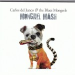 Carlos del Junco - Mongrel Mash (Big Reed)