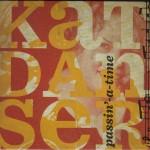 Kat Danser - Passin'-A-Time (KD/Outside)