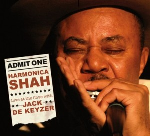 Harmonica Shah Live At The Cove With Jack de Keyzer Electro-Fi/Outside