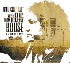 Rita Chiarelli - Music From The Big House - Mad Iris/Outside
