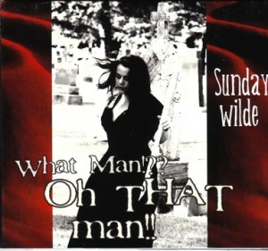 Sunday Wilde What Man!?? Oh That Man Self