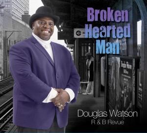Douglas Watson - R&B Revue Broken Hearted Man - Self