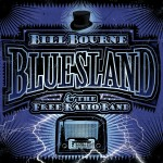 Bill Bourne & The Free Radio Band - Bluesland (True North/Linus/Universal)