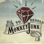 MonkeyJunk - To Behold (Stony Plain/Warner)