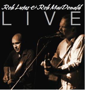 Rob Lutes & Rob MacDonald - Live (Self)