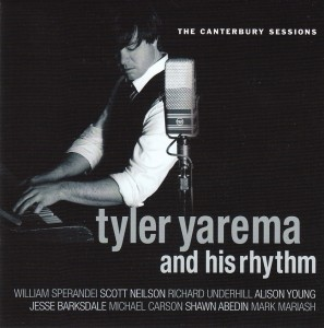 Tyler Yarema and His Rhythm - The Canterbury Sessions (Self)