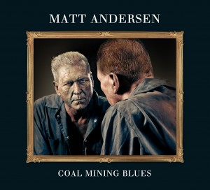 Matt Andersen - Coal Mining Blues (Busted Flat/Sonic Unyon)
