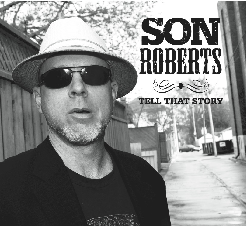 Son Roberts & Friends - Tell That Story (Gate)