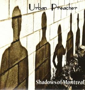Urban Preacher - Shadows of Montreal (Self)