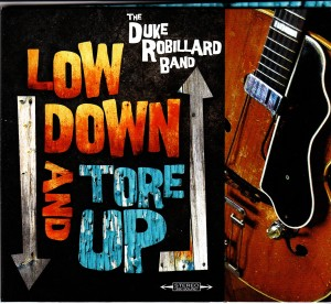 Duke Robillard - Low Down and Tore Up (Stony Plain/Warner)