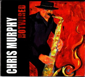 Chris Murphy - Hotwired (Speakeasy)