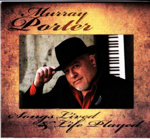 Murray Porter - Songs Lived & Life Played (Self)