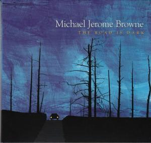 Michael Jerome Browne - The Road Is Dark (Borealis/Universal)
