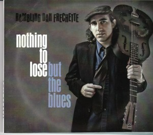 Rambling Dan Frechette - Nothing To Lose But The Blues (Corolla Trunk)