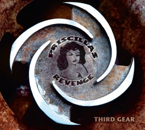 Priscilla's Revenge - Third Gear (Self)