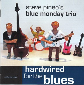 Steve Pineo's Blue Monday Trio - Volume One, Hardwired for the Blues (Stamp)