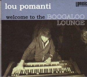 Lou Pomanti - Welcome To The Boogaloo Lounge (Self)