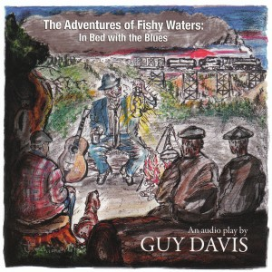 Guy Davis - The Adventures of Fishy Waters: In Bed with the Blues (Smokeydoke)