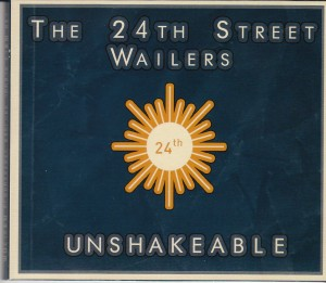 The 24th Street Wailers - Unshakeable (Self)