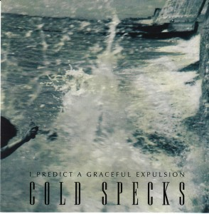Cold Specks - I Predict A Graceful Expulsion (Arts & Crafts/EMI)