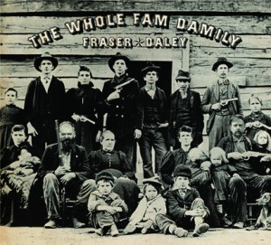 Fraser/Daley - The Whole Fam Damily (Self)