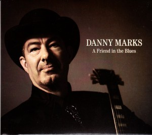 Danny Marks - A Friend In The Blues (Self)