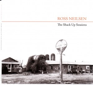 Ross Neilsen - The Shack Up Sessions (Self)
