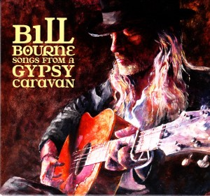 Bill Bourne - Songs From A Gypsy Caravan (True North/Universal)