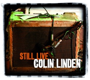 Colin Linden - Still Live (File Under: Music/Outside)
