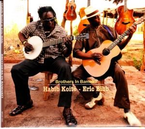 Habib Koité - Eric Bibb - Brothers In Bamako (Stony Plain/Warner)