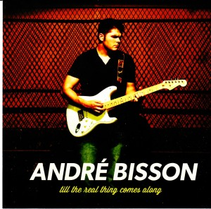 André Bisson - Till The Real Thing Comes Along (Self)