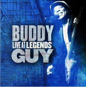 Buddy Guy - Live at Legends (Silvertone/Sony)