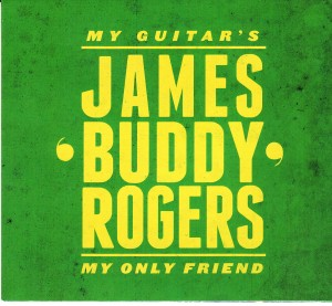 """James """"Buddy"""" Rogers - My Guitar Is My Only Friend (Self)"""