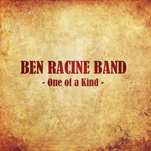 Ben Racine Band - One of a Kind (Iguane/Universal)