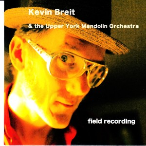 Kevin Breit - Field Recording (Poverty Playlist)