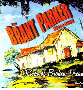 The Brant Parker Blues Band - River of Broken Dreams (Blue Star)