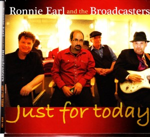 Ronnie Earl and the Broadcasters - Just For Today (Stony Plain/Warner)