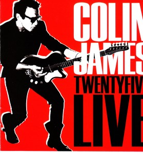 Colin James - Twenty Five Live (EMI/Universal)