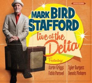 Mark Bird Stafford - Live at the Delta (Self)