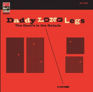 Daddy Long Legs - The Devil's In The Details (Busted Flat)