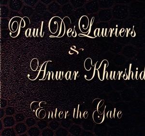 Paul DesLauriers & Anwar Khurshid - Enter The Gate (Big Toe)