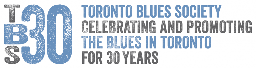 TBS30 - Celebrating and Promoting The Blues in TO