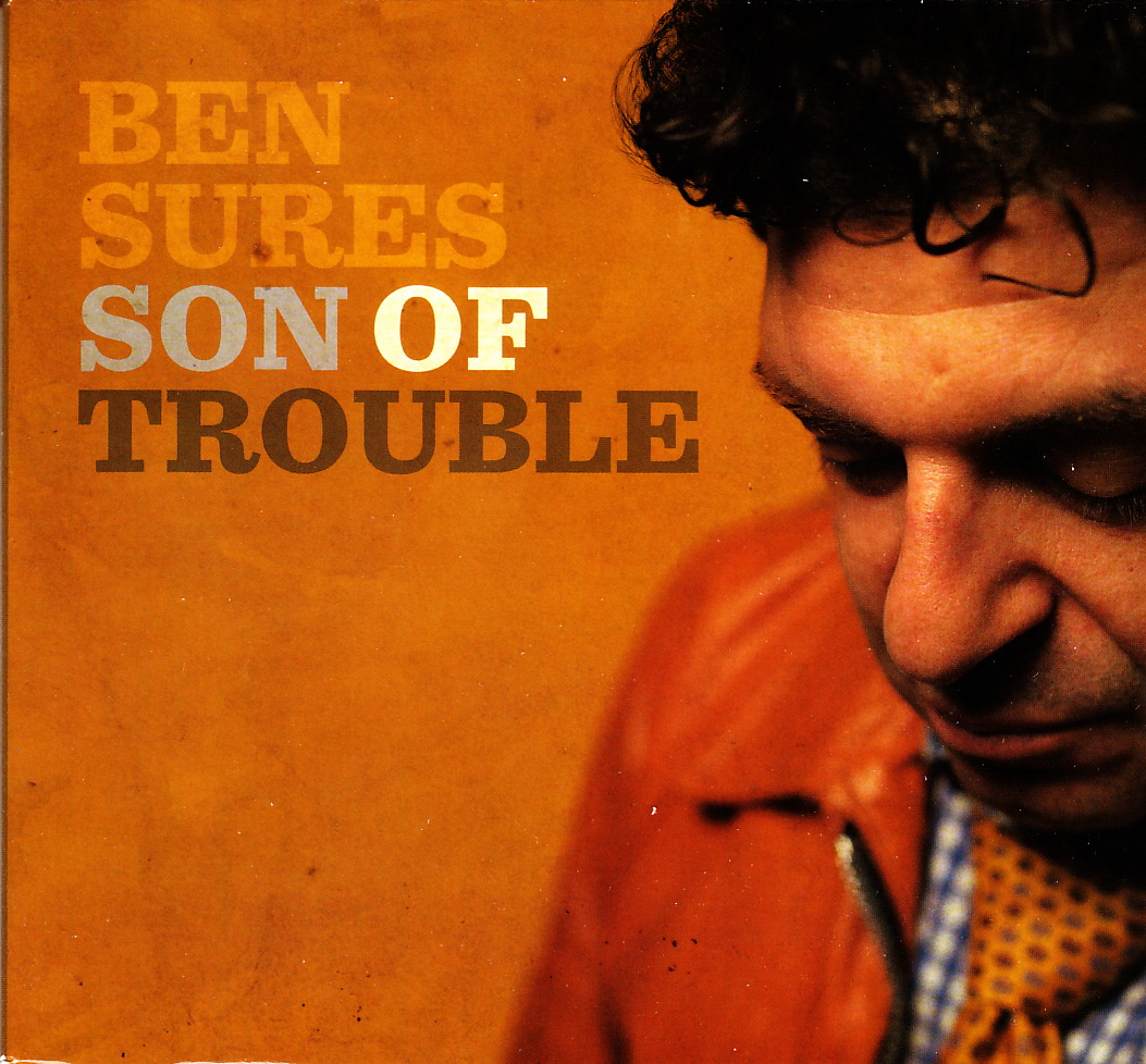 Ben Sures - Son of Trouble (Self)