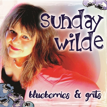 Sunday Wilde - Bluesberries & Grits